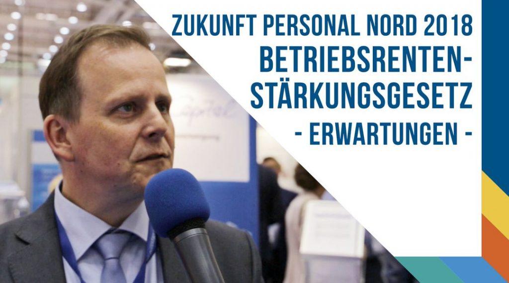 Lars Menzel auf der Personal Nord 2018 - Erwartungen an das Betriebsrentenstärkungsgesetz